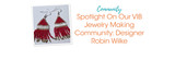 Spotlight On Our VIB Jewelry Making Community: Designer Robin Wilke