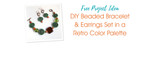 DIY Beaded Bracelet & Earrings Set in a Retro Color Palette