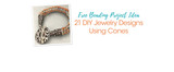 Free Beading Project Ideas: 21 DIY Jewelry Designs Using Cones