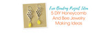 Free Beading Project Ideas: 5 DIY Honeycomb And Bee Jewelry Making Ideas