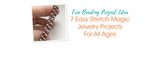 7 Easy Stretch Magic Jewelry Projects For All Ages