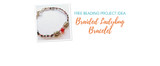 Free Beading Project Idea: Braided Ladybug Bracelet
