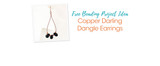 Free Beading Project Idea: Copper Darling Dangle Earrings