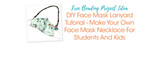 DIY Face Mask Lanyard Tutorial - Make Your Own Face Mask Necklace For Students And Kids