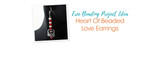 Free Beading Project Idea: Heart Of Beaded Love Earrings