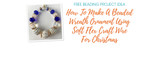 How To Make A Beaded Wreath Ornament Using Soft Flex Craft Wire For Christmas