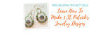 Learn How To Make 3 St. Patrick's Jewelry Designs
