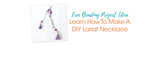 Learn How To Make A DIY Lariat Necklace