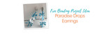 Free Beading Project Idea: Paradise Drops Earrings