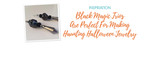 Black Magic Trios Are Perfect For Making Haunting Halloween Jewelry