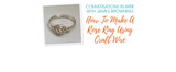 Conversations In Wire: How To Make A Rose Ring Using Craft Wire