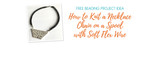 How to Knit a Necklace Chain on a Spool with Soft Flex Wire