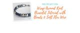 Wrap Around Knot Bracelet Tutorial with Beads and Soft Flex Wire