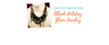 Jewelry Design: Black Holiday Glam Jewelry with Margie Deeb