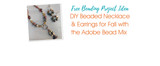 DIY Beaded Necklace & Earrings for Fall with Pantone Adobe Bead Mix