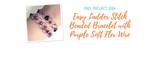 Easy Ladder Stitch Beaded Bracelet with Purple Soft Flex Wire