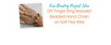 DIY Finger Ring Bracelet Beaded Hand Chain on Soft Flex Wire
