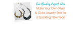 Make Your Own Silver and Gold Jewelry Sets for a Sparkling New Year