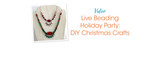 Live Beading Holiday Party: DIY Christmas Crafts