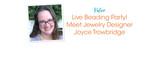 Live Beading Party! Meet Jewelry Designer Joyce Trowbridge