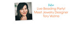 Live Beading Party! Meet Jewelry Designer Tory Vezina