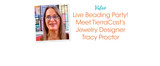 Live Beading Party! Meet TierraCast's Jewelry Designer Tracy Proctor