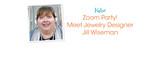 Zoom Party! Meet Jewelry Designer Jill Wiseman