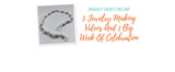 Weekly Video Recap: 5 Jewelry Making Videos And 1 Big Week Of Celebration
