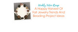A Happy Harvest Of Fall Jewelry Trends And Beading Project Ideas