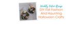 DIY Fall Fashion And Haunting Halloween Crafts