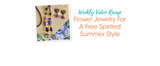 Flower Jewelry For A Free Spirited Summer Style