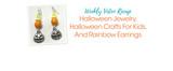 Weekly Video Recap: Halloween Jewelry, Halloween Crafts For Kids, And Rainbow Earrings