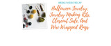 Weekly Video Recap: Halloween Jewelry, Jewelry Making Kits, Closeout Sale, And Wire Wrapped Rings