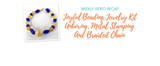 Weekly Video Recap: Joyful Beading, Jewelry Kit Unboxing, Metal Stamping And Braided Chain