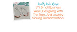Weekly Video Recap: JTV, Small Business Week, Designing With The Stars, And Jewelry Making Demonstrations