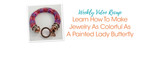 Learn How To Make Jewelry As Colorful As A Painted Lady Butterfly