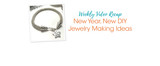 Weekly Video Recap: New Year, New DIY Jewelry Making Ideas