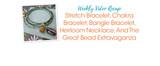 Weekly Video Recap: Stretch Bracelet, Chakra Bracelet, Bangle Bracelet, Heirloom Necklace, And The Great Bead Extravaganza