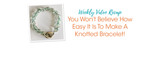 You Won't Believe How Easy It Is To Make A Knotted Bracelet!