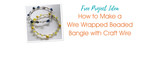 How to Make a Wire Wrapped Beaded Bangle with Craft Wire