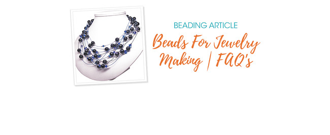 Beads For Jewelry Making   FAQ's