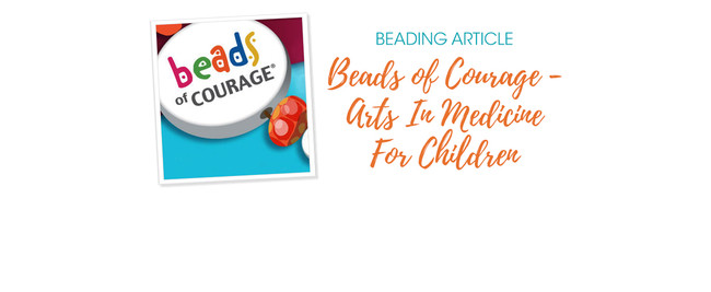 Beads of Courage - Arts In Medicine For Children