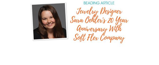 Jewelry Designer Sara Oehler's 20 Year Anniversary With Soft Flex Company