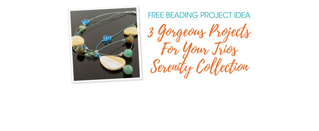 3 Gorgeous Projects For Your Trios Serenity Collection