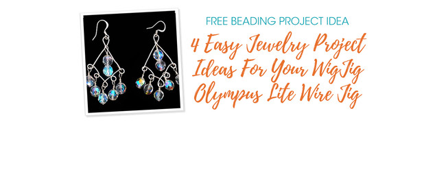 4 Easy Jewelry Project Ideas For Your WigJig Olympus Lite Wire Jig