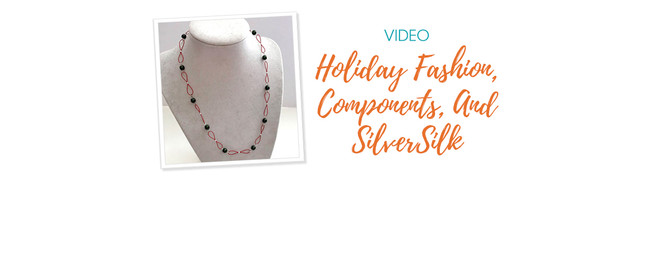Weekly Video Recap: Holiday Fashion, Components, And SilverSilk