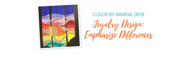 Jewelry Design: Emphasize Differences With Margie Deeb