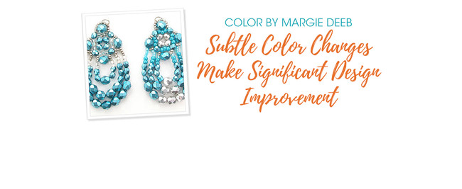Jewelry Design: Subtle Color Changes Make Significant Design Improvement with Margie Deeb
