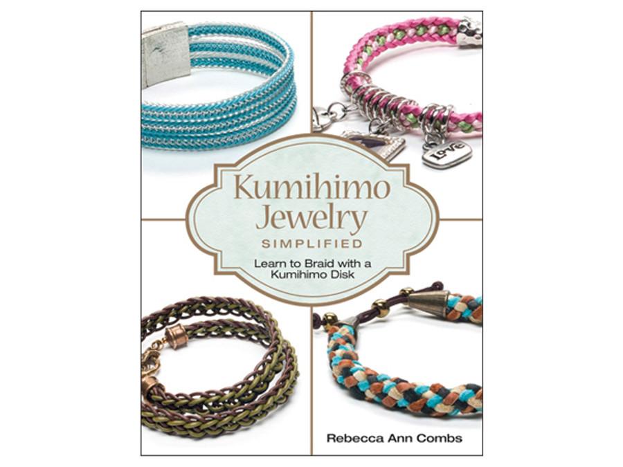 Kumihimo Jewelry Simplified