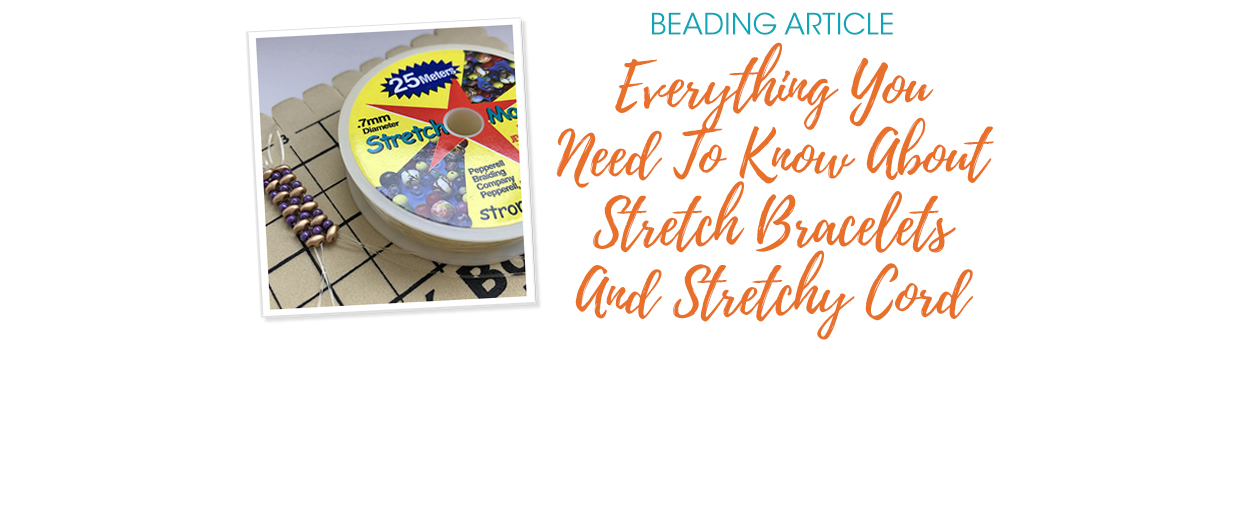 Everything You Need To Know About Stretch Bracelets And Stretchy